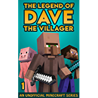 The Legend of Dave the Villager 1: An Unofficial Minecraft Book