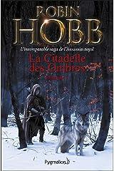 La Citadelle des Ombres - L'Intégrale 1 (Tomes 1 à 3) - L'incomparable saga de L'Assassin royal: L'Apprenti Assassin - L'Assassin du Roi - La Nef du Crépuscule (French Edition) Kindle Edition