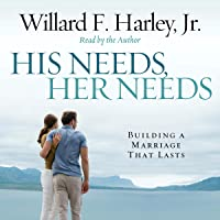 His Needs, Her Needs: Building a Marriage That Lasts