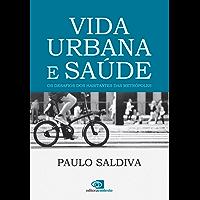 Vida Urbana e Saúde: os desafios dos habitantes das metrópoles