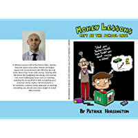 Money Lessons Left at the School Gate: What your teachers should have taught you about money in school (English Edition)