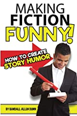 Making Fiction Funny! How to Create Story Humor Kindle Edition