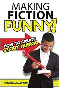 Making Fiction Funny! How to Create Story Humor