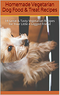 Vegan dog food the ultimate guide to your dogs health kindle homemade vegetarian dog food treat recipes 14 great tasty vegetarian recipes for your forumfinder Gallery