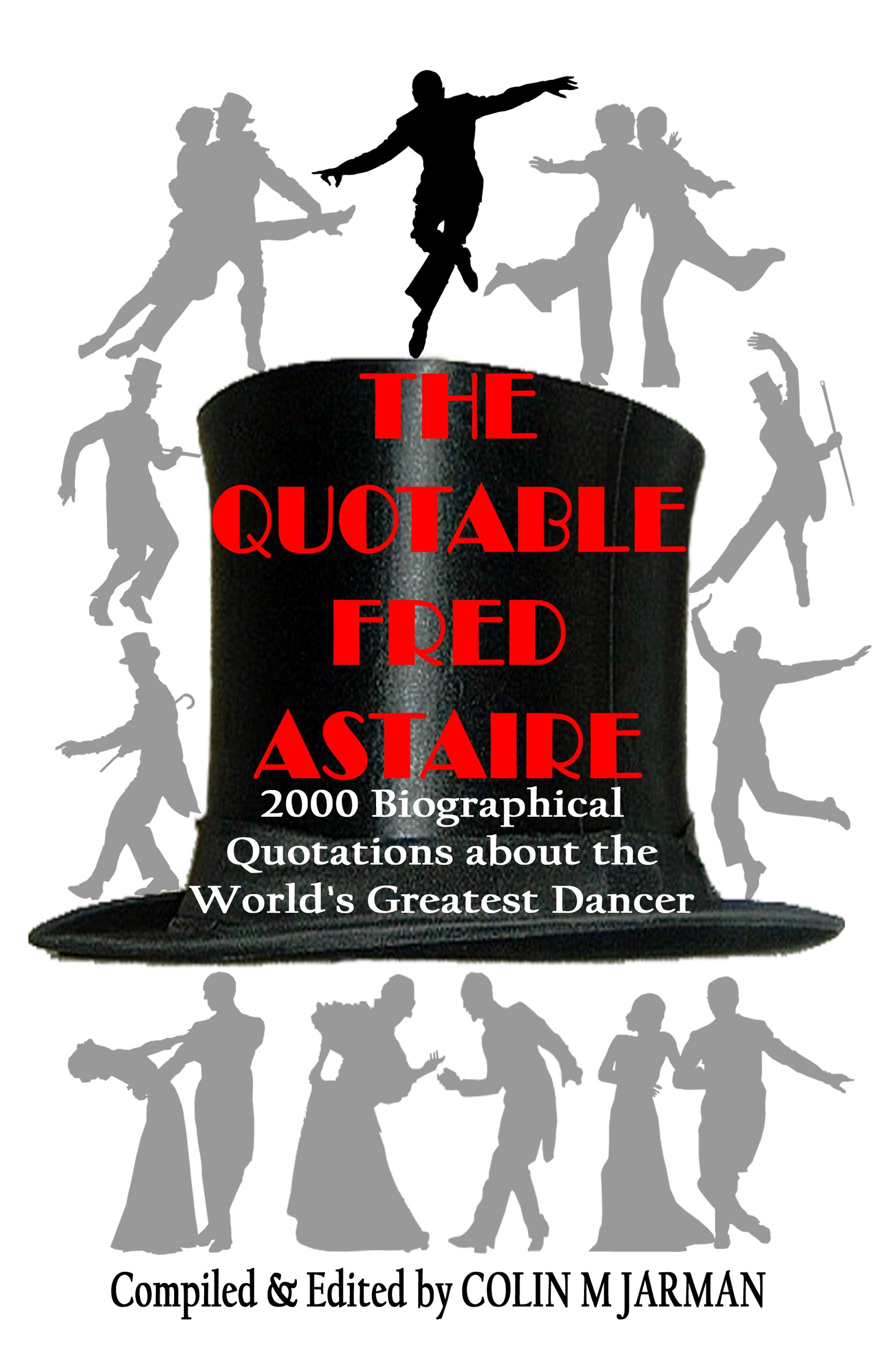 the-quotable-fred-astaire-2000-biographical-quotations-about-the-world-s-greatest-dancer-fred-astaire