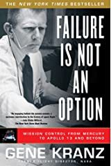Failure Is Not an Option: Mission Control from Mercury to Apollo 13 and Beyond Kindle Edition