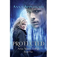 Protected (Book 1 in the Ariya Adams Trilogy) (English Edition)