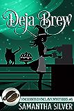 Deja Brew (Enchanted Enclave Mysteries Book 5)