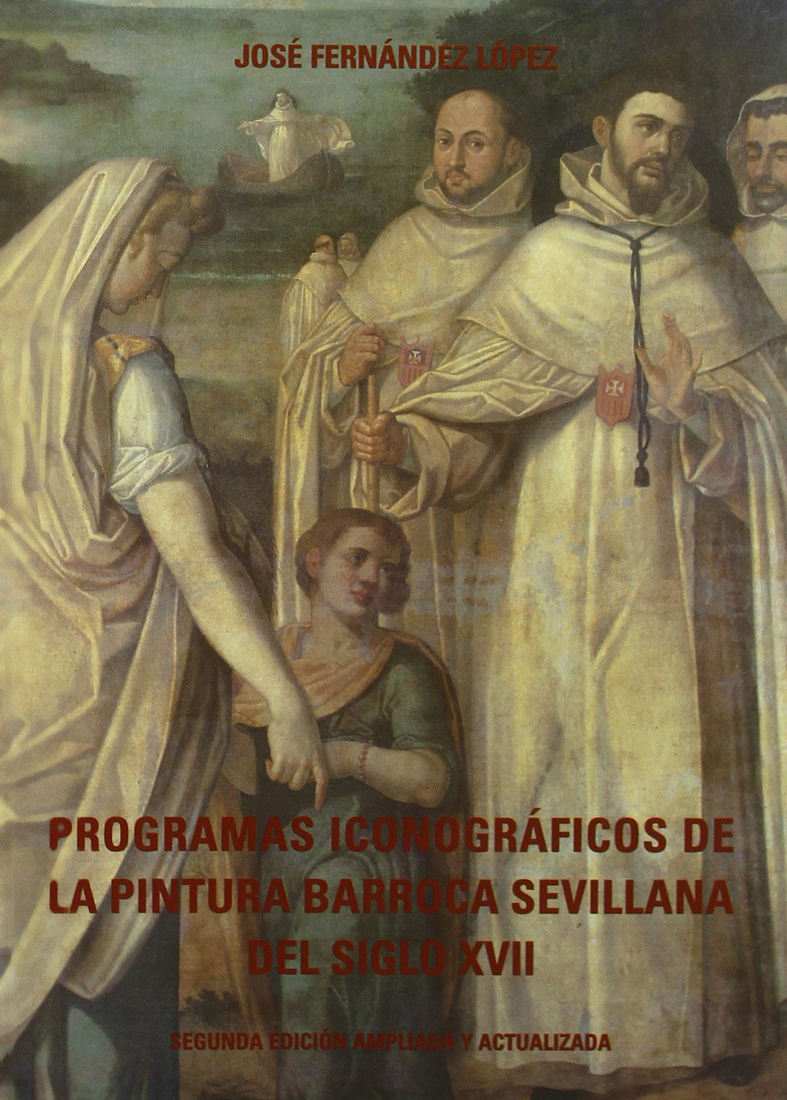 Programas Iconograficos De La Pintura Barroca Sevillana Del Siglo