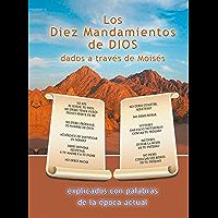 Los Diez Mandamientos de DIOS dados a través de Moisés: explicados con palabras de la época actual