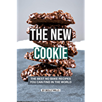 The New Cookie: The Best No Bake Recipes You Can Find in The World (English Edition)