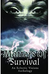 Matters of Survival: An Eclectic Visions Anthology Kindle Edition