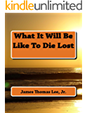 What It Will Be Like To Die Lost