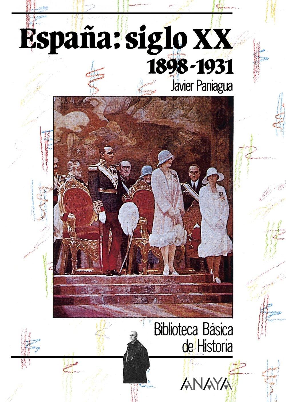 España siglo XX: 1898-1931: Espana: Siglo Xx 1898-1931 Historia Y ...