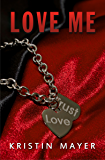Love Me (Trust Series Book 2)
