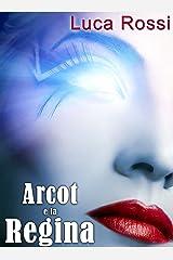 Arcot e la Regina (Energie della Galassia Vol. 1) (Italian Edition) Kindle Edition