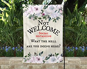 Social Distancing Garden Flags Not Welcome Funny Announcement Patio Decor 12 inches x 18 inches Double Sided Different Options