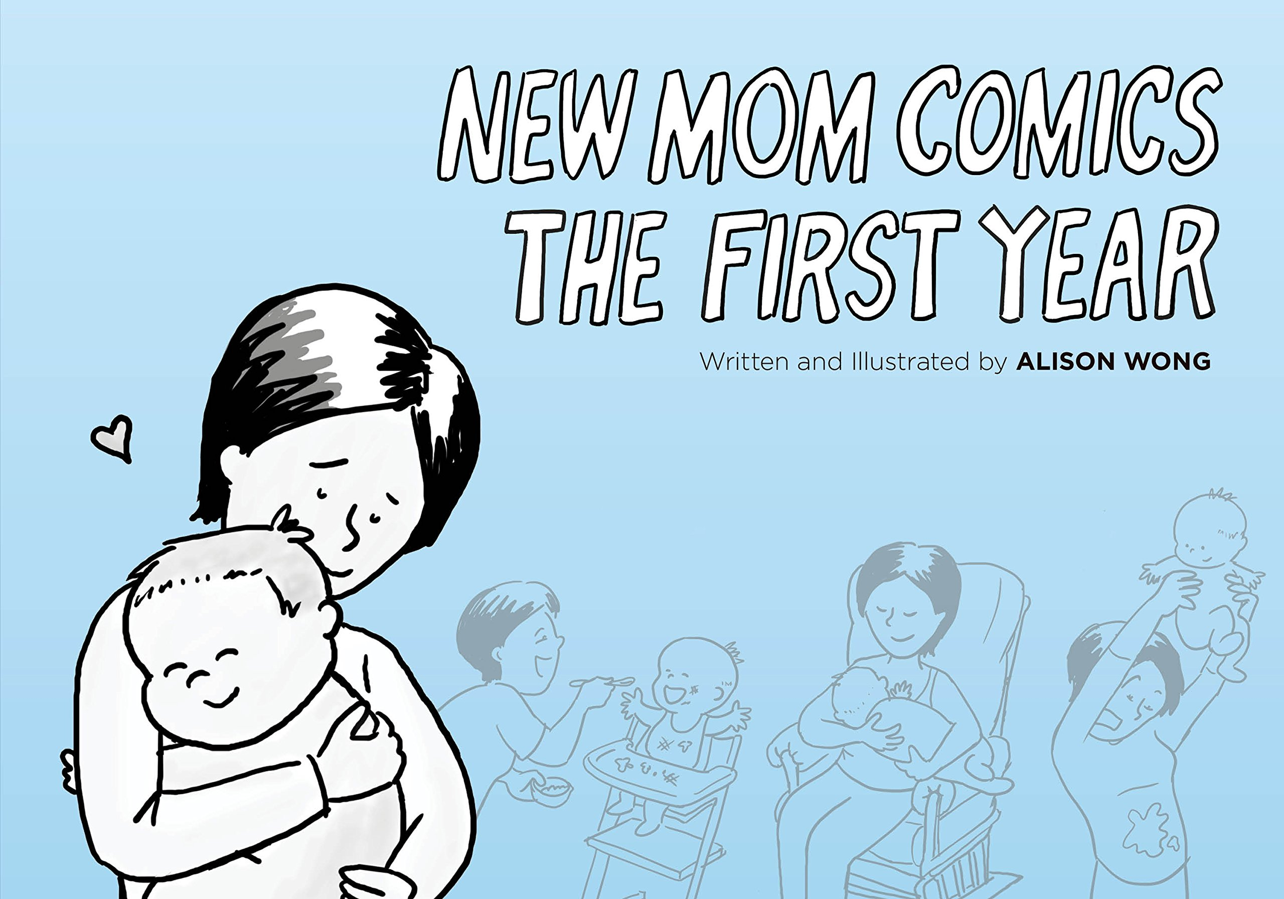 New Mom Comics: The First Year: Alison Wong: 9780997663600: Amazon ...