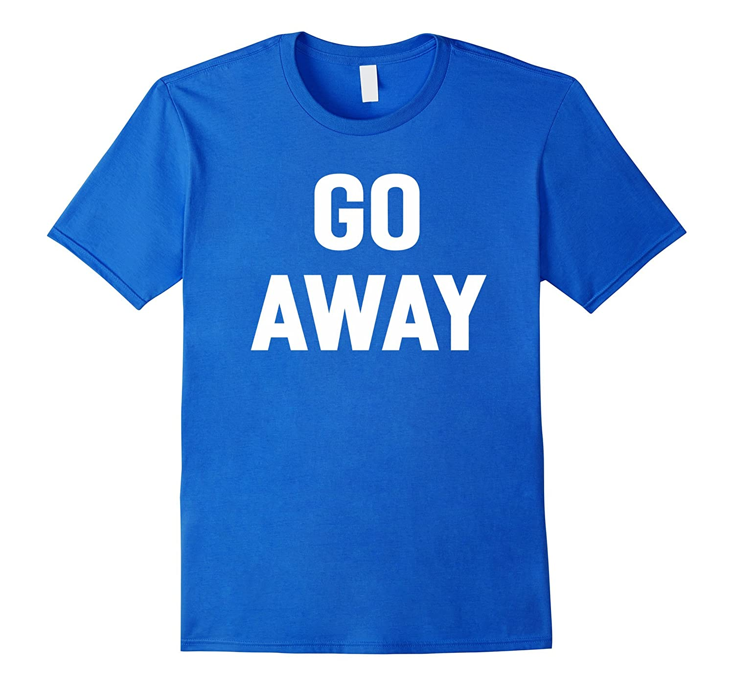 Go Away Funny Sayings Humorous Novelty Gift T-shirt Men-RT ...