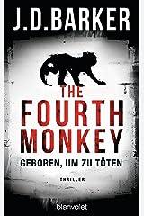 The Fourth Monkey - Geboren, um zu töten: Das Thriller-Debüt des Jahres (Sam Porter 1) (German Edition)