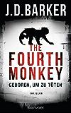 The Fourth Monkey - Geboren, um zu töten: Das Thriller-Debüt des Jahres