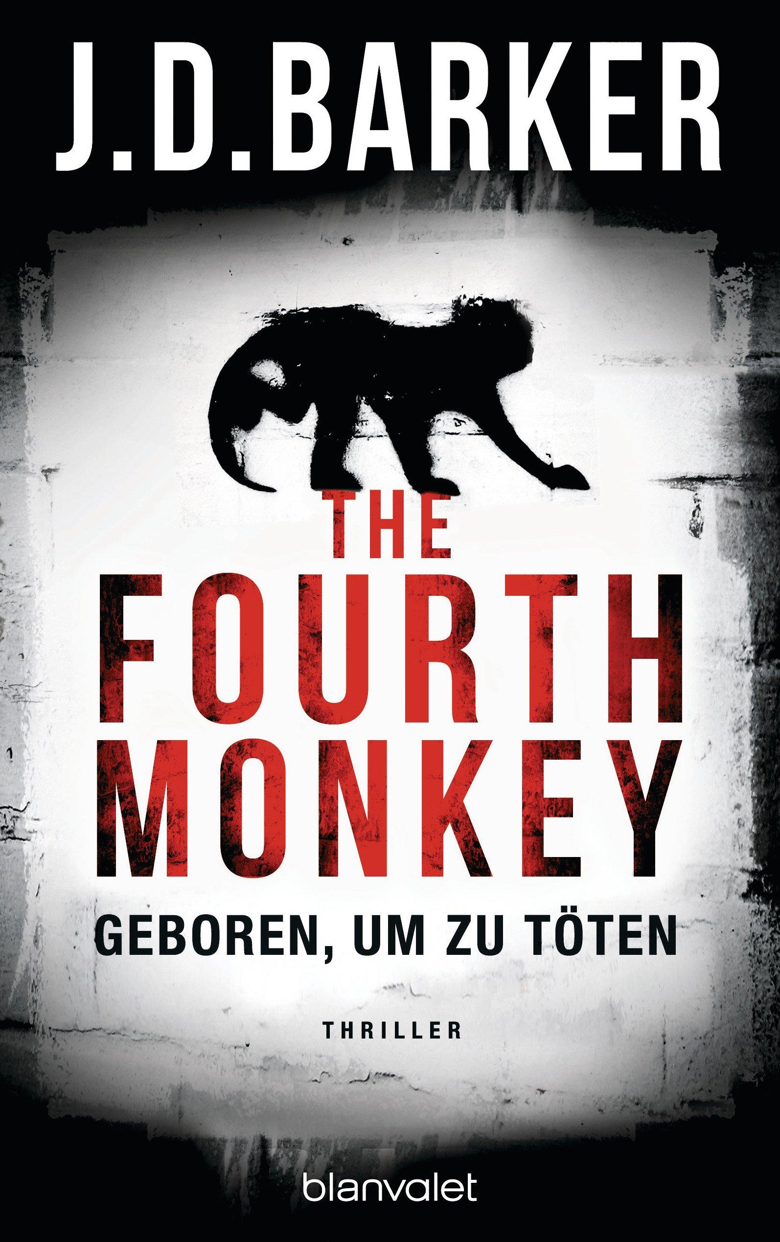 The Fourth Monkey - Geboren, um zu töten: Das Thriller-Debüt des Jahres (Sam Porter, Band 1)