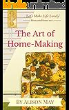 The Art of HomeMaking (English Edition)
