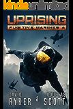 Uprising (Fugitive Marines Book 4)