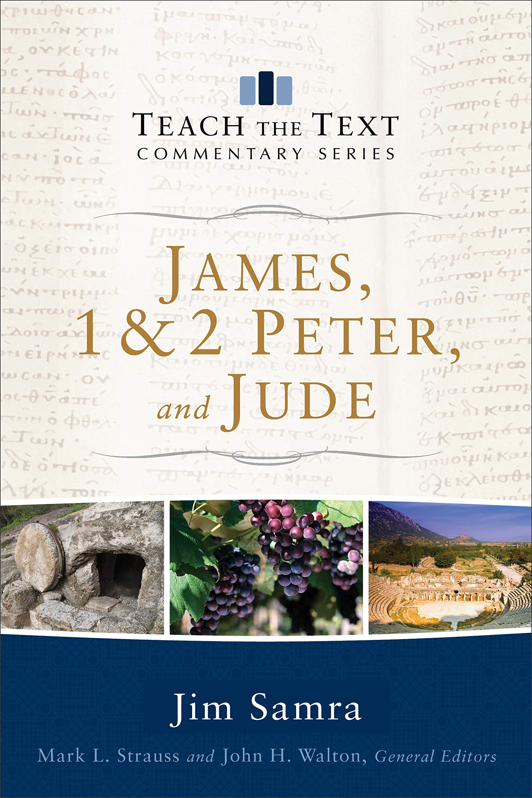 James, 1 & 2 Peter, and Jude (Teach the Text Commentary Series): Jim Samra,  Mark Strauss, John Walton: 9780801092404: Amazon.com: Books