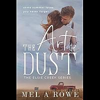 The Art of Dust (Elsie Creek Series Book 1)
