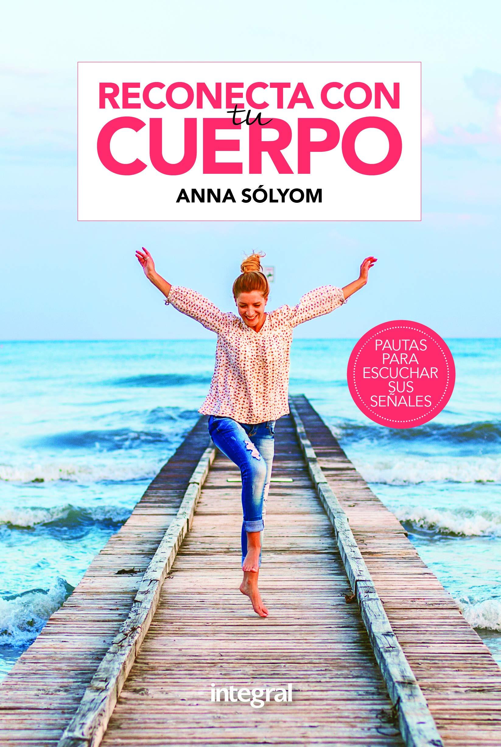 Reconecta con tu cuerpo (OTROS INTEGRAL): Amazon.es: Sólyom, Anna,  Matsuura, Jun, Moix, Jenny: Libros