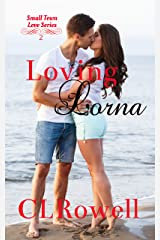 Loving Lorna (Small Town Love Series Book 2) Kindle Edition