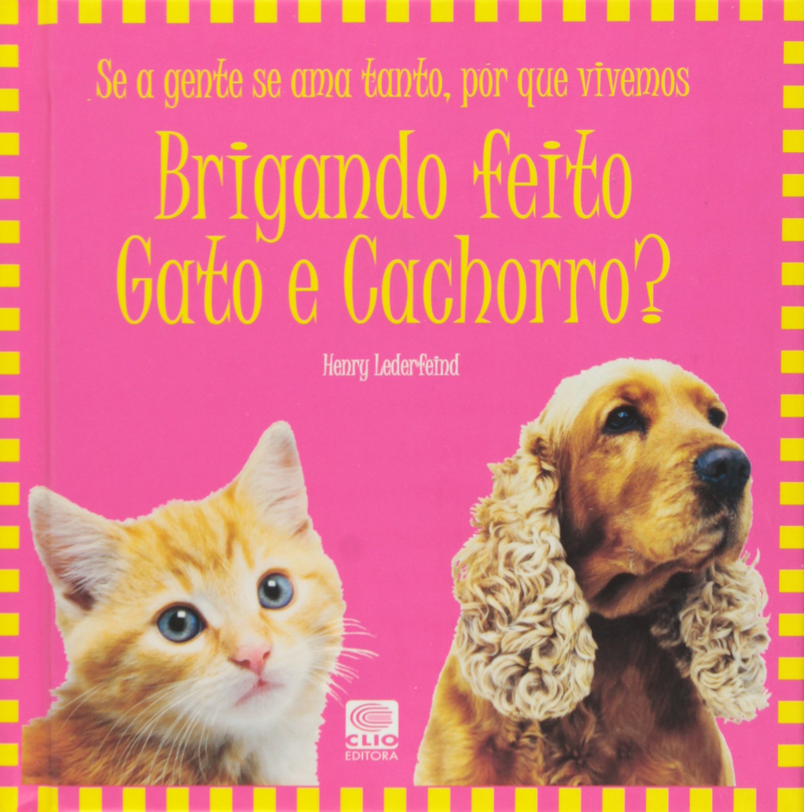 Brigando Feito Gato E Cachorro (Portuguese Brazilian) Hardcover – 2007