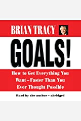 Goals! How to Get Everything You Want Faster Than You Ever Thought Possible Audible Audiobook
