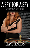 A Spy For A Spy (The Never Say Spy Series Book 6)