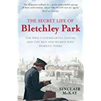 Image for The Secret Life of Bletchley Park: The WWII Codebreaking Centre and the Men and Women Who Worked There