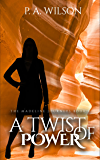 A Twist of Power: A Romantic Magical Quest Series (The Madeline Journeys Book 3)