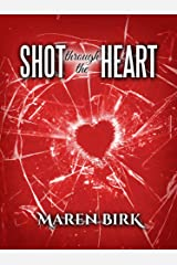 Shot Through the Heart Kindle Edition
