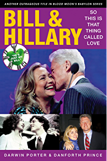 Bill Hillary So This Is That Thing Called Love Blood Moons Babylon Series