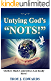"""Untying God's """"Nots"""": Or, How Much Control Does God Really Have?"""