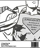 Superheroes: An Analysis of Popular Culture's Modern Myths (English Edition)