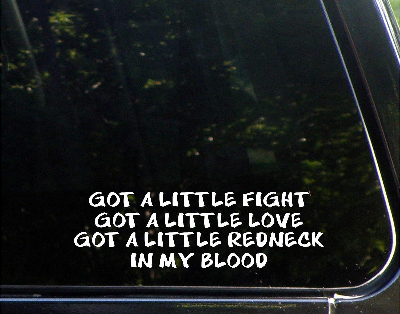 """Diamond Graphics Got A Little Fight Got A Little Love Got A Little Redneck in My Blood (9"""" x 3"""") Die Cut Decal Bumper Sticker for Windows, Cars, Trucks, Laptops, Etc."""