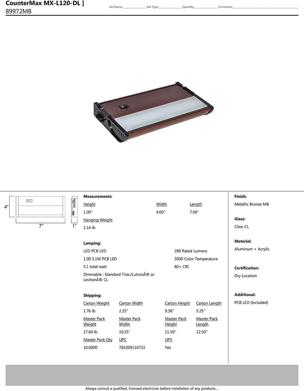 60W Max. Dry Safety Rating PCB LED Bulb Standard Dimmable Clear Glass Metallic Bronze Finish Rated Lumens Shade Material Maxim 89972MB CounterMax MX-L120DL 7 3000K LED Under Cabinet