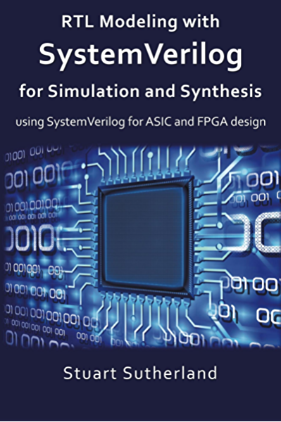 Rtl Modeling With Systemverilog For Simulation And Synthesis Using Systemverilog For Asic And Fpga Design Sutherland Stuart Ebook Amazon Com