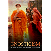 Gnosticism: The History and Legacy of the Mysterious Ancient Religion (English Edition)