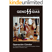 Genossidas: Operación Cóndor - Un rompecabezas que se arma con los golpes militares ejecutados en América Latina