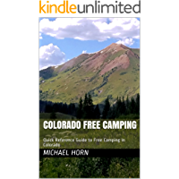Colorado Free Camping: A Quick Reference Guide to Free Camping in Colorado