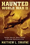 Haunted World War II: Soldier Spirits, Ghost Planes