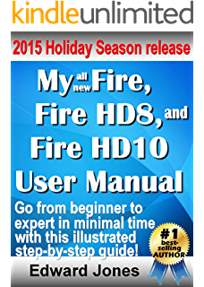 Amazon kindle fire owners manual the ultimate kindle fire my fire fire hd8 and fire hd10 user manual the complete tutorial and fandeluxe Choice Image