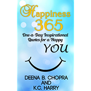 Happiness 365: One-a-Day Inspirational Quotes for a Happy YOU (The Happiness 365 Inspirational Series Book 1)